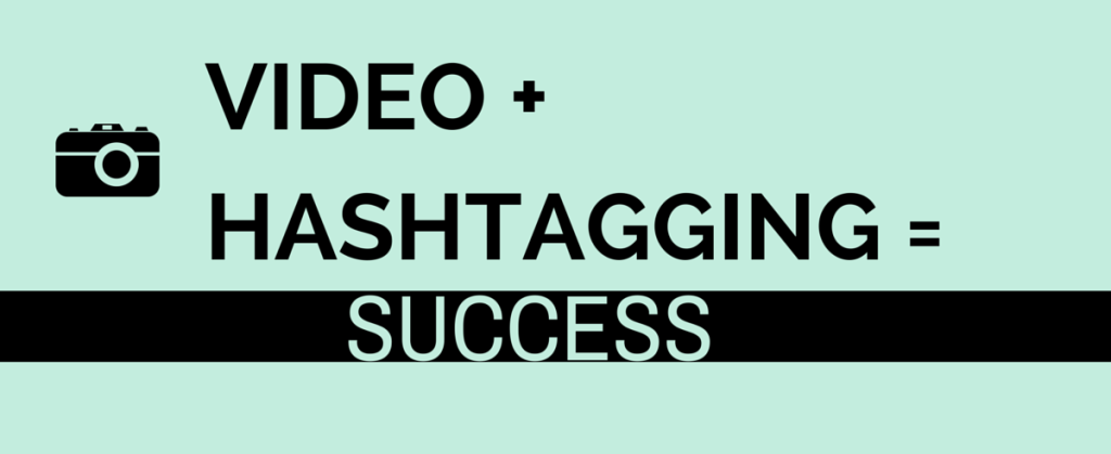 VIDEO + HASHTAGGING